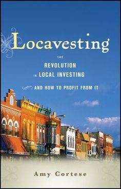 "On my must-read list! ""One of the best examples is Hardwick, Vermont, where community investing has been unfolding for a decade. It started when the area's new generation of farmers and entrepreneurs began getting together to help each other work through business issues....It's sort of modern day barn raising."""