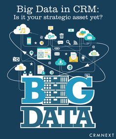 Digital CRM Solutions: #Bigdata in CRM: Is It Your Strategic http://crmsolutions.crmnext.com/2016/04/big-data-in-crm-is-it-your-strategic.htmlAsset Yet?
