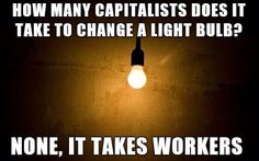 it's all about the workers... Capitalism at its finest
