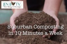 Get a gorge garden for less money (and help keep garbage out of the landfills, too!). http://www.jenbtv.com/home-and-garden/suburban-composting-10-minutes-week/