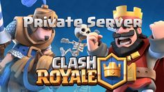 Clash Royale: Free Private Server for Android and iOS 2017 - Clash Royale World