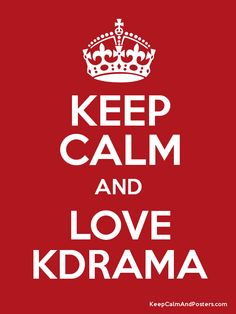 KEEP CALM AND LOVE #KDRAMA