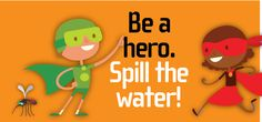 Spill the Water Super Hero Kids: Program from the Fl. Dept. of Health. To help prevent infection and to reduce the spread of mosquito-borne diseases, it is important for kids and parents to practice basic mosquito bite prevention: cover skin with long clothing and repellant and spill! sources of standing water. Fewer mosquito bites reduces everyone's risk for illness and a smaller mosquito population means fewer bites.