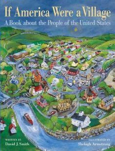 IF AMERICA WERE A VILLAGE: A BOOK ABOUT THE PEOPLE OF THE UNITED STATES by David J. Smith