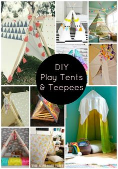 DIY Play Tents and Teepees...I can't wait until we have enough room to make one of these for the kids!