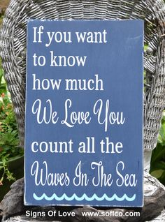 Nautical Nursery Baby Decor Girls Boys Kids Wall Art Sign If You Want To Know How Much I We Love You Count The Waves Of The Sea Sign