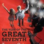 The Year of the Great Seventh by Teresa Orts -  The Year of the Great Seventh started as a short story that Teresa Orts couldn't get out of her mind and became a young adult novel.