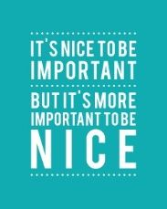 Just Be NICE!!! Here's a nice post about what happens when people are nice... what happens when people do nice things? Let's all try to be nice... nice things will happen!