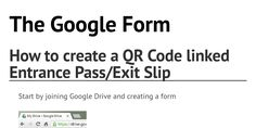 Using The Google Form to create Entrance Passes and Exit Slips in your classroom.