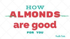 Health Forte: How almonds are good for you