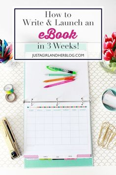Learn the process we used to write and launch an eBook in just 3 weeks! via Just a Girl & Her Blog