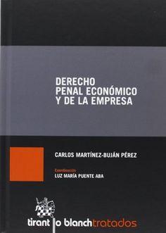 Derecho penal económico y de la empresa / Carlos Martínez-Buján Pérez ; coordinación de la obra a cargo de Luz María Puente Aba