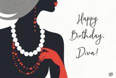 Happy Birthday image for a Diva! Birthday Message For Mom, Happy Birthday Mommy, Birthday Wishes For Mother, Happy Birthday Black, Best Birthday Wishes, Happy Birthday Images, Birthday Greetings, Happy Birthday Elizabeth, Best Wishes Messages