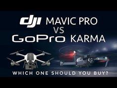 DJI Mavic Pro vs. GoPro Karma - Which One Should You Buy? - YouTube
