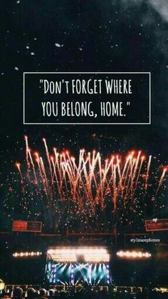 Dont forget where you belong