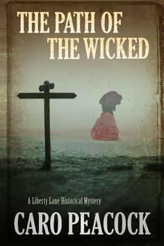 Path of the Wicked (A Liberty Lane Mystery) by Caro Peacock. I liked it.