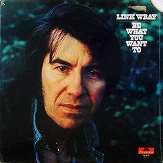 Link Wray - Be What You Want To at Discogs