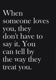 """You can say """"I love you"""" a million times but the prove is always there so keep saying the words but doesn't mean shit at the end of the day you're know by the way someone treats you."""
