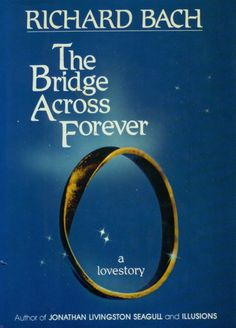"""""""That's why love stories don't have endings! They don't have endings because love doesn't end.""""― Richard Bach, The Bridge Across Forever: A True Love Story"""