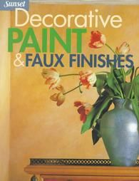 Decorative Paint and Faux Finishes by Sunset Books $7.95