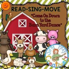 """Read-Sing-Move:""""Come On Down to the Barnyard"""" Literacy Act"""
