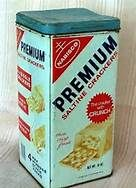 we ate our crackers from a rusty old tin and they had to be Premium!