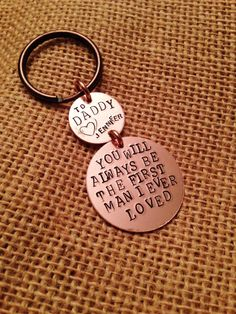 You Will Always Be The First Man I Ever Loved - Hand Stamped Copper Keychain - Gifts for Dad - Father of the Bride Gift