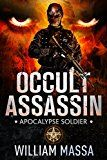 Free Kindle Book -   Occult Assassin 2: Apocalypse Soldier