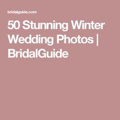 50 Stunning Winter Wedding Photos | BridalGuide