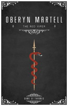 "Oberyn Martell Personal Sigil    Personal Sigil – A Red Viper Entwined on a Golden Spear    Personal Motto ""The Red Viper"