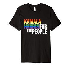 Kamala Harris For President T-Shirt Kamala Harris, Rainbow Pride, Gay Pride, Branded T Shirts, Lgbt, Lesbian, Fashion Brands, Wave, Politics