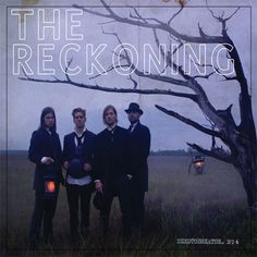 NEEDTOBREATHE's The Reckoning -- phenomenal record. seriously ... go buy it now. you won't regret it!