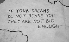 If your #dreams do not scare you they are not #big enough. ▽ The #observer is the #creator #DreamBIG #CreateFate #be