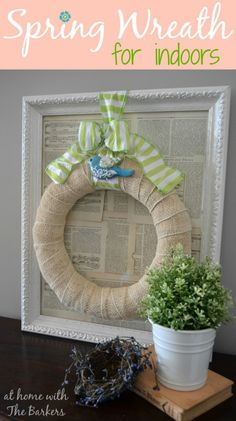 Spring Wreath for Indoors with burlap ribbon and blue bird! #spring #wreath #homedecor