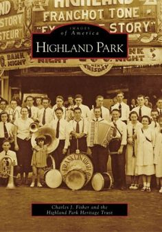 Highland Park (Images of America: California) by Charles J. Fisher