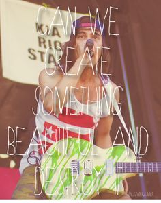 """""""<3 kellin quinn"""" Actually this would be Vic Fuentes. Disasterology :)"""