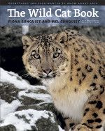 The Wild Cat Book: Everything You Ever Wanted to Know about Cats, Sunquist, Sunquist, Whittaker