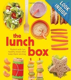 The Lunch Box: Packed with Fun, Healthy Meals that Keep them Smiling (9781616281229): Kate McMillian, Sarah Putman Clegg: Books