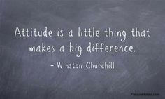 Attitude is a little thing........