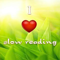 Ik houd van slow reading: lekker ontspannen een boek of tijdschrift lezen. Heerlijk!