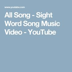 All Song - Sight Word Song Music Video - YouTube