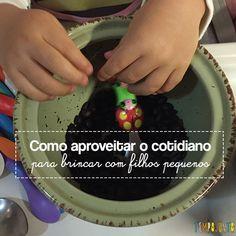 Como aproveitar o cotidiano para brincar com seus filhos pequenos