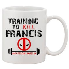 Deadpool Training to Kill Francis White 11 oz. Printing Ceramic Coffee Mug