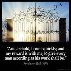 Revelation 22:12 (1611 KJV !!!!)