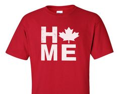"Canada Gift for Proud Canadian ""Home"" T-Shirt - Canada Day Tee for Mom Dad Sister Brother Cottage Life Maple Leaf Men Women Kids 7th Month, Canadian Gifts, Leaf Man, T Shirts Canada, Home T Shirts, Canada Day, Mom And Dad, Brother, Cottage"