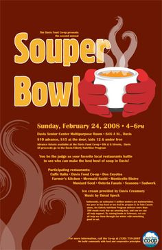 Souper Bowl Poster Poster created for community fundraising event. The event was held in the winter and featured soups made by local restaurants, so the poster needed to express warmth and comfort.