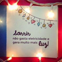 O sorriso é uma luz na janela da alma... indicando que o coração está em casa.!...