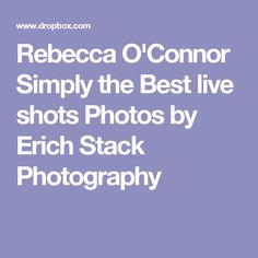 Rebecca O'Connor Simply the Best live shots  Photos by Erich Stack Photography