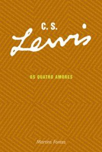 Bebendo Livros: Os Quatro Amores - C. S. Lewis