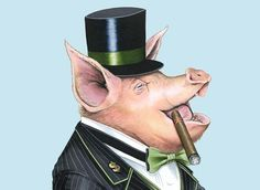 Rich Pig... Oink!...:) http://www.ArakakiK.com Front page news, you can share your views with a population that wants to be like you. Out on the strip, out on the tiles, same old greed behind the PR smiles. You and all your entourage to me your all the same, you and all your entourage playing foolish games. I don't want your big city shining, I don't want your silver lining, I don't want to be a tattooed millionaire ~♪... #Arrogant #Proud #Rich #Pig #Pork #Funny #tsu